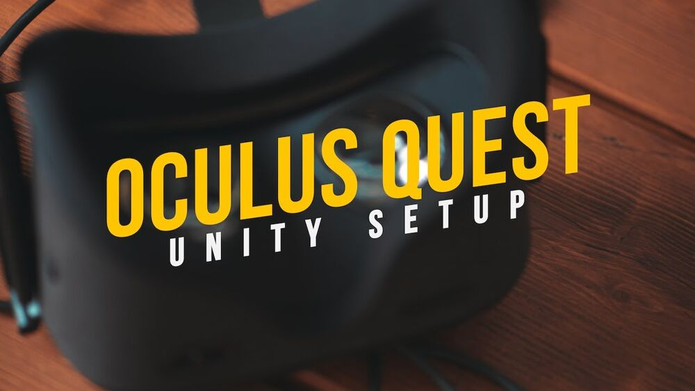 Oculus Quest and Unity - Getting started with VR Game Development